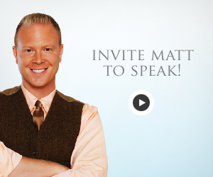 Invite Matt to Speak