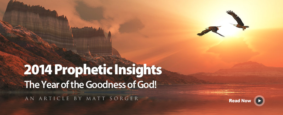 2014 Prophetic Insights - The Year of The Goodness of God